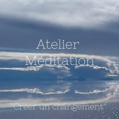 Atelier de Méditation Créer un Changement